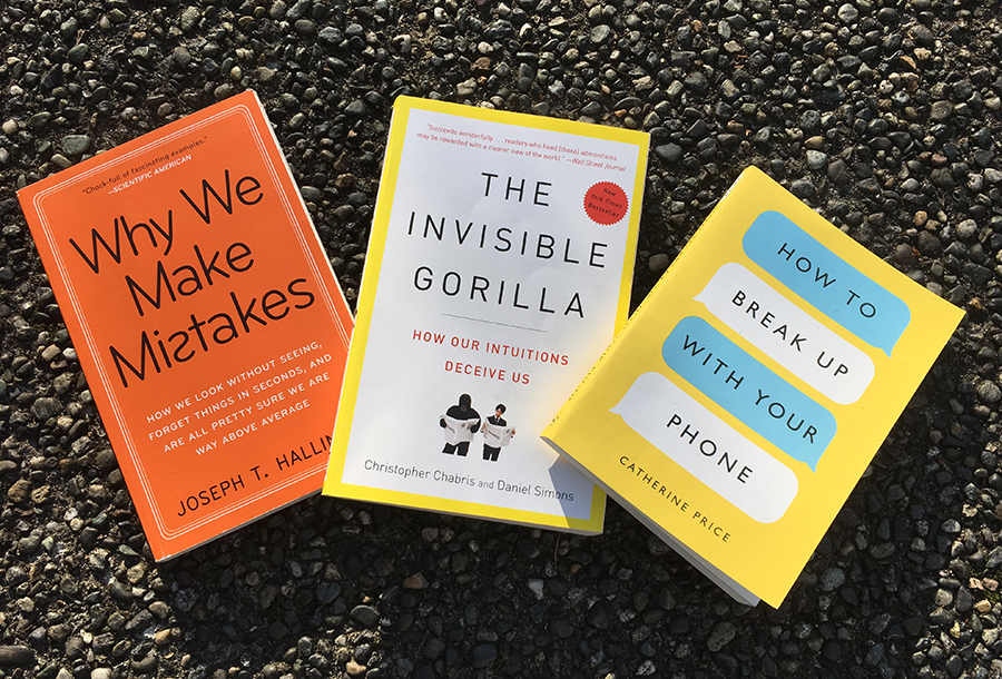 Covers of Three Books: Why We Make Mistakes, The Invisible Gorilla, and How to Break Up with Your Cell Phone